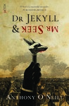 Dr. Jekyll & Mr. Seek by Anthony O'Neill