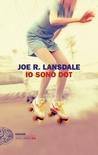 Io sono Dot by Joe R. Lansdale