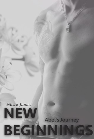 Book Review: New Beginnings: Abel's Journey (No Regrets #2) by Nicky James