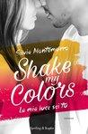 Shake my colors by Silvia Montemurro