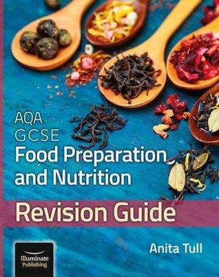 AQA GCSE Food Preparation & Nutrition: Revision Guide