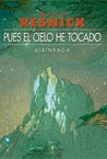 Pues el cielo he tocado by Mike Resnick