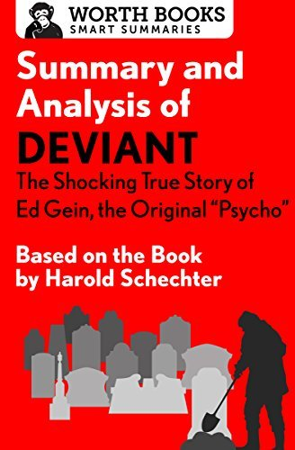 Summary and Analysis of Deviant: The Shocking True Story of Ed Gein, the Original Psycho: Based on the Book by Harold Schechter