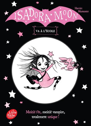 Isadora Moon va à l'école por Harriet Muncaster, Charlotte Faraday