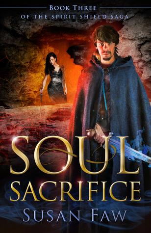 Soul Sacrifice (The Spirit Shield Saga, #3) by Susan Faw