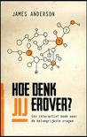Hoe denk jij erover?: Een interactief boek over de belangrijkste levensvragen