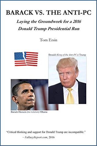 BARACK VS. THE ANTI-PC : Laying the Groundwork for a 2016 Donald Trump Presidential Run