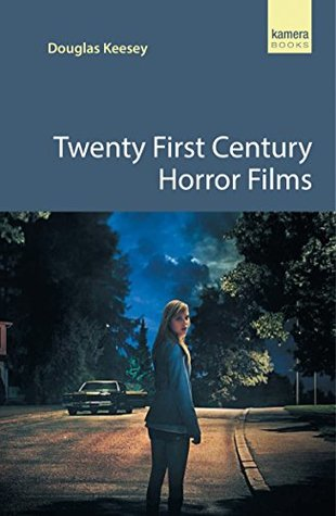 Twenty First Century Horror Films: A guide to the best contemporary horror movies