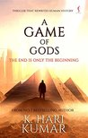 A Game of Gods: The End is Only the Beginning
