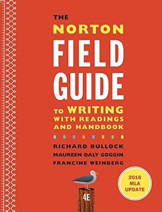 The Norton Field Guide to Writing with 2016 MLA Update: with Readings and Handbook