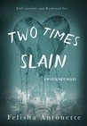 Two Times Slain (Burdened #3)