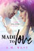 Made to Love by S.M. West