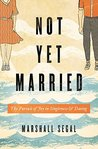 Not Yet Married by Marshall Segal