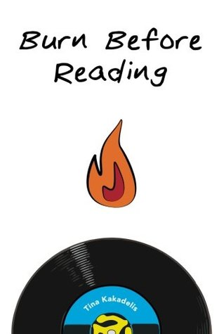 Burn Before Reading by Tina Kakadelis