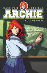 Archie, Vol. 3 by Mark Waid
