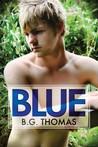 Blue by B.G. Thomas