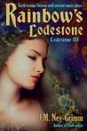 Rainbow's Lodestone by J.M. Ney-Grimm