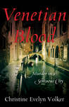 Venetian Blood: Murder in a Sensuous City