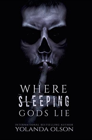 Where Sleeping Gods Lie by Yolanda Olson