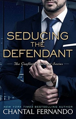 Seducing the Defendant (The Conflict of Interest Series Book 2)