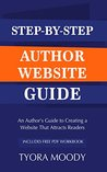 Step-by-Step Author Website Guide (The Literary Entrepreneur Series Book 2)