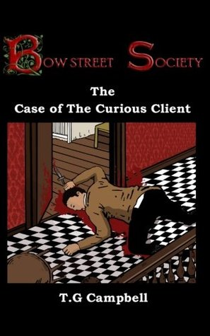 The Case of The Curious Client by T.G.  Campbell
