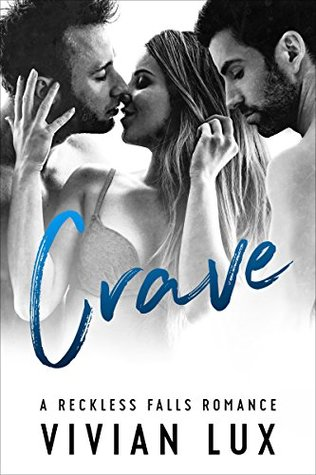 CRAVE: A Small Town Menage Romance (Reckless Falls Book 4) - Vivian Lux