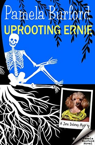 Uprooting Ernie: A Jane Delaney Mystery, Book 2 (Jane Delaney Mysteries, #2)