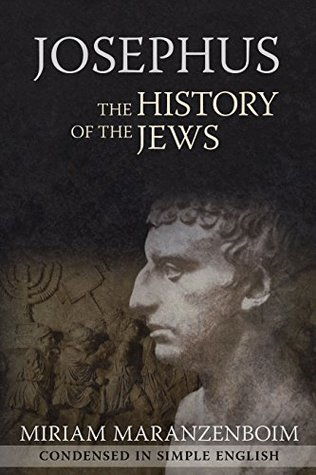 Josephus: The History of the Jews Condensed in Simple English
