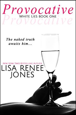 Provocative (White Lies Duet Book 1) by Lisa Renee Jones