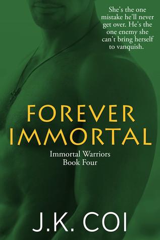 Forever Immortal (Immortal Warriors, #4)