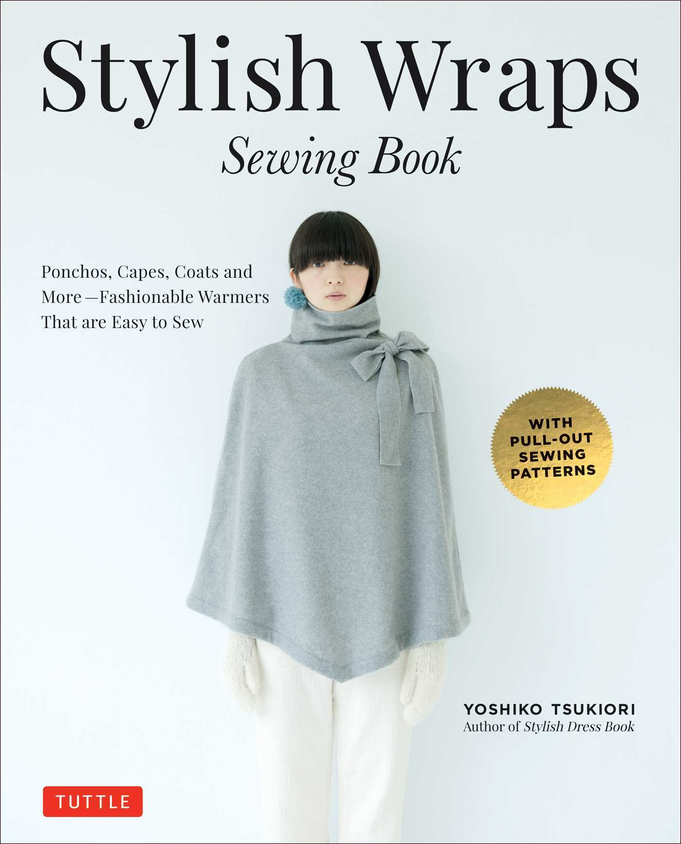 Stylish Wraps Sewing Book: Ponchos, Capes, Coats and More - Fashionable Warmers that are Easy to Sew
