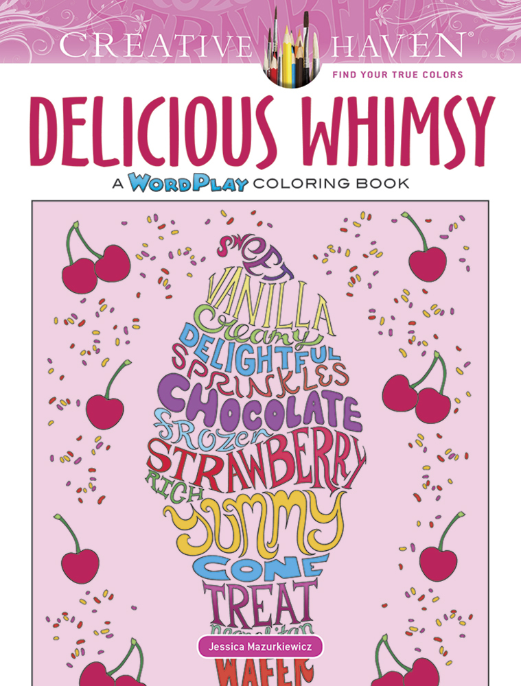 Creative Haven Delicious Whimsy: A WordPlay Coloring Book