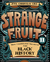 Strange Fruit, Volume II by Joel Christian Gill