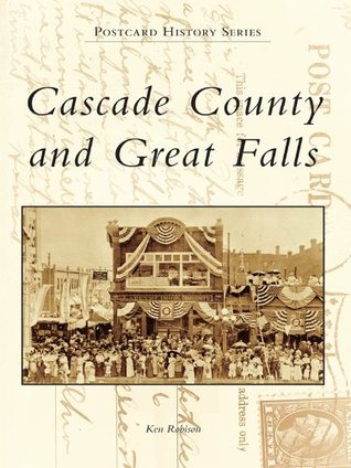 Cascade County and Great Falls (Postcard History Series)