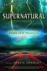 Supernatural Psychology: Roads Less Traveled