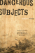 Dangerous Subjects by Kenneth R. Coleman
