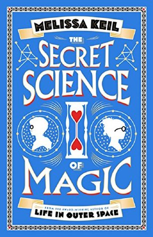 33d8a387087be2 The Secret Science of Magic by Melissa Keil