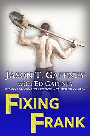 Fixing Frank(Suzanne Brockmann Presents: A California Comedy 3)