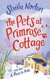 The Pets at Primrose Cottage by Sheila Norton