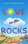 Love on the Rocks by Emily Anne Brandon