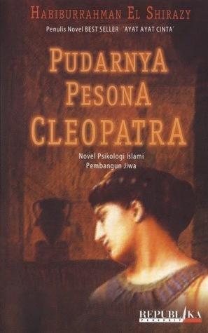 Pudarnya Pesona Cleopatra by Habiburrahman El-Shirazy