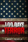 100 Days of Terror by Larry Temple