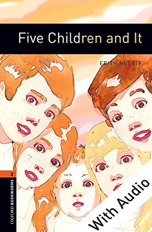 Five Children and It - With Audio Level 2 Oxford Bookworms Library: 700 Headwords