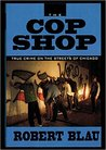 The Cop Shop: True Crime on the Streets of Chicago