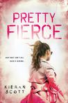Pretty Fierce by Kieran Scott