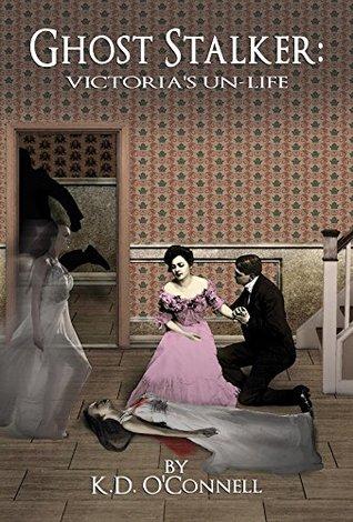 Ghost Stalker: Victoria's Un-Life