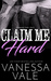 Claim Me Hard (Bridgewater County #2)