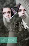 Half Truths and Absolutes (A Rainbowland Novel, #2)