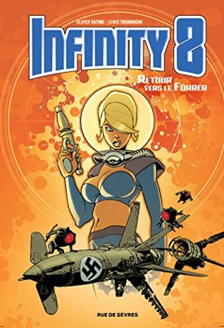 Reseña del cómic de ciencia ficción Infinity 8, Regreso al Fuhrer